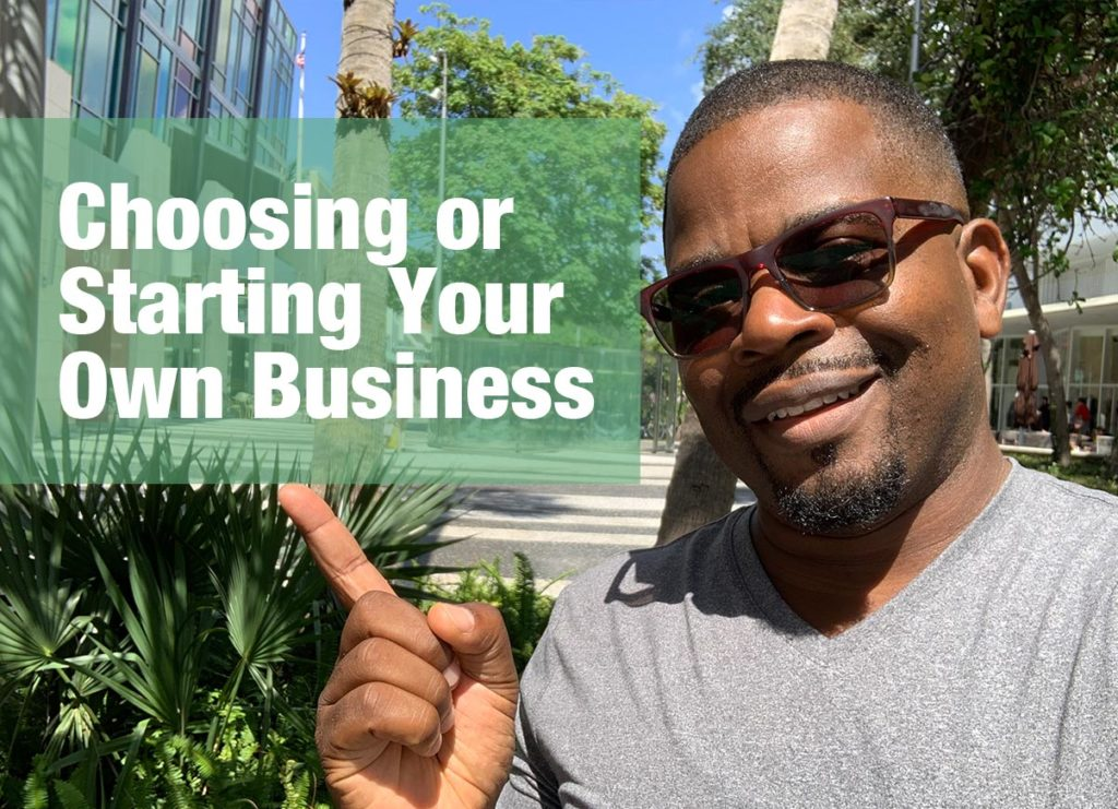 Shawn Brooks , Choosing or Starting Your Own Business