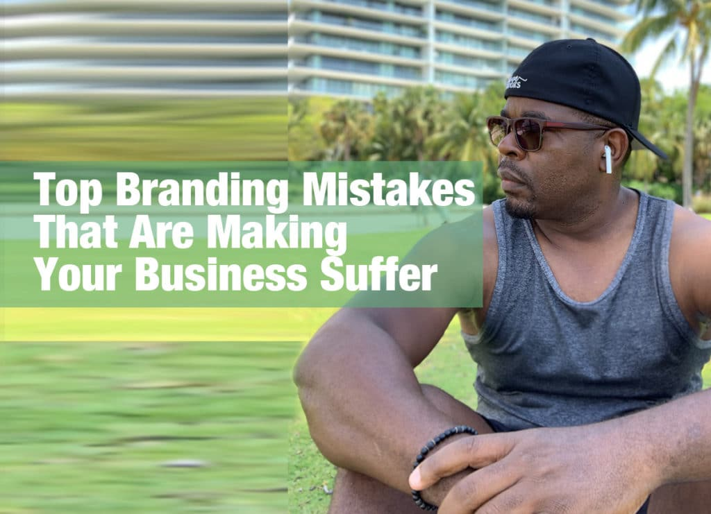 Top Branding Mistakes That Are Making Your Business Suffer , Shawn Brooks