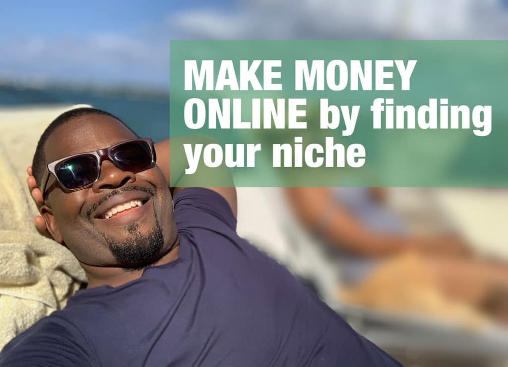 Make money online by finding your niche
