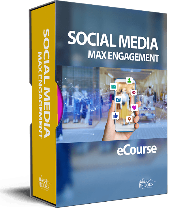 Social Media - Max Engagement eCourse by Shawn Brooks