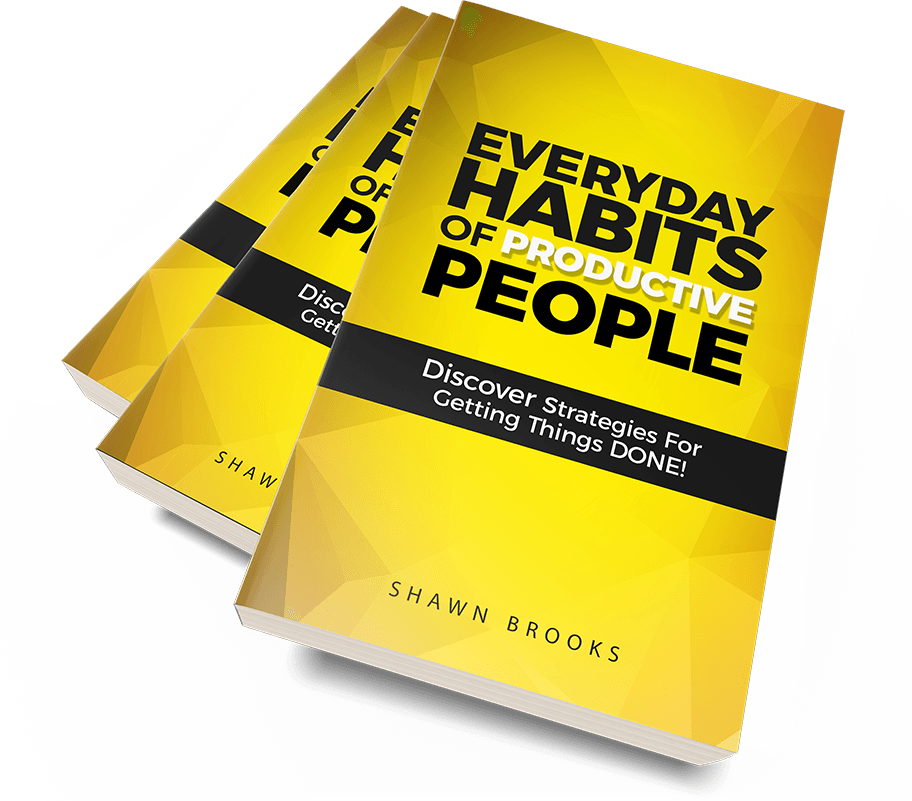Shawn Brooks Everyday Habits of Productive People.